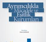 Yeni Yayınlar: Ayrımcılıkla Mücadele ve Eşitlik Kurumları